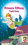 Princess Tiffany: Tooth Fairy (The Little Princess Collection)