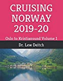 CRUISING NORWAY 2019-20: Oslo to Kristiansund  Volume 1