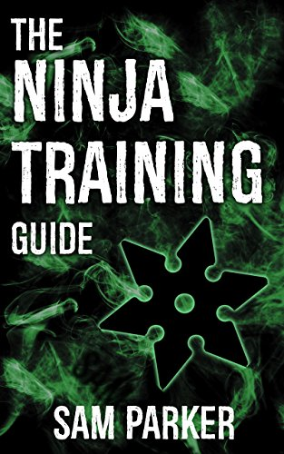 The Ninja Training Guide: How To Get In Shape And Train Like A Shadow Warrior