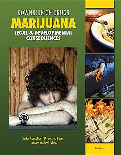 Download Marijuana: Legal & Developmental Consequences (Downside of Drugs) PDF