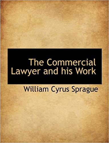 Book The Commercial Lawyer and his Work by William Cyrus Sprague (2009-09-29)