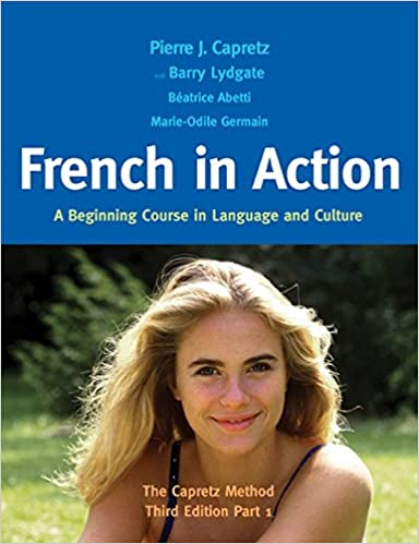 French in Action: A Beginning Course in Language and Culture: Part 1 (3rd edition)