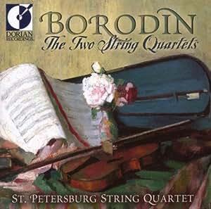 Borodin: The Two String Quartets / St Petersburg String Quartet (Dorian)