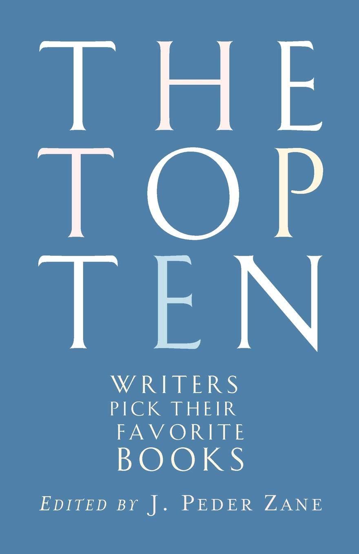 Top Ten Writers  Writers Pick Their Favorite Books