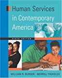 Human Services in Contemporary America, William R. Burger and Merrill Youkeles, 0534547478