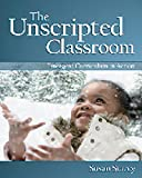 The Unscripted Classroom: Emergent Curriculum in