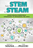 From STEM to STEAM : Using Brain-Compatible Strategies to Integrate the Arts, Pilecki, Tom and Sousa, David A., 1452258333