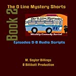 The O Line Mystery Shorts, Book 2 (Dramatized) | M. Saylor Billings