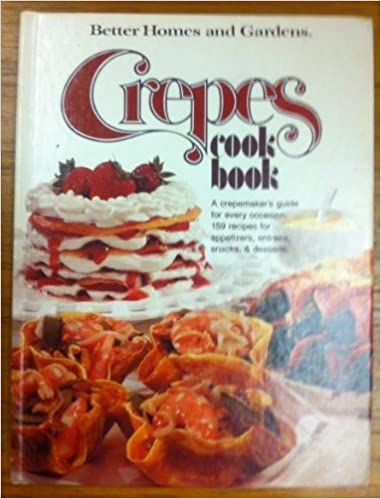 Amazon.com: Crepes Cook Book (9780696000751): Better Homes ...