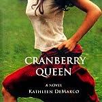Cranberry Queen | Kathleen DeMarco