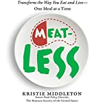 MeatLess: Transform the Way You Eat and Live - One Meal at a Time | Kristie Middleton