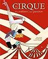 Le cirque : Des métiers, une passion par Soulas