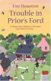 Trouble in Prior's Ford, Eve Houston, 0751542075