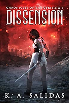 Dissension: A Supernatural Rebellion Thriller (Chronicles of the Uprising Book 1) by [Salidas, K.A., Salidas, Katie]