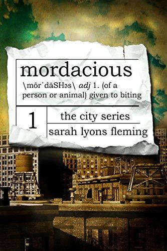 Mordacious (The City Series, Book #1) - Sarah Lyons Fleming