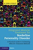 img - for Integrated Modular Treatment for Borderline Personality Disorder: A Practical Guide to Combining Effective Treatment Methods book / textbook / text book