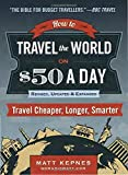 Book Cover for How to Travel the World on $50 a Day: Revised: Travel Cheaper, Longer, Smarter