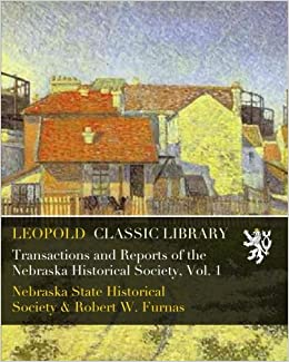 Transactions and Reports of the Nebraska Historical Society, Vol. 1