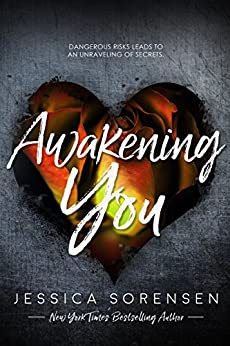 Awakening You (Unraveling You Book 3) by [Sorensen, Jessica]
