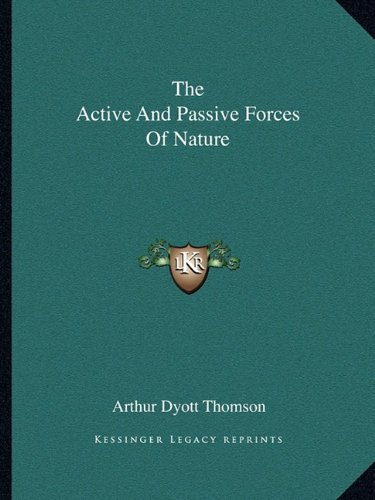 Read Online The Active And Passive Forces Of Nature pdf