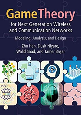 Game Theory for Next Generation Wireless and Communication Networks: Modeling, Analysis, and Design