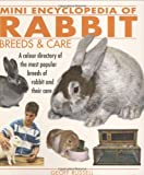 img - for Mini Encyclopedia of Rabbit Breeds and Care book / textbook / text book