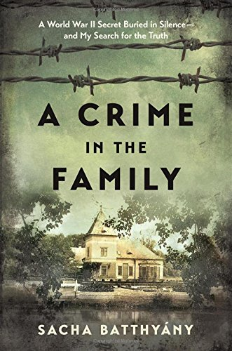 Image of A Crime in the Family: A World War II Secret Buried in Silence--and My Search for the Truth