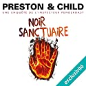 Noir sanctuaire (Pendergast 16) | Livre audio Auteur(s) : Douglas Preston, Lincoln Child Narrateur(s) : François Hatt