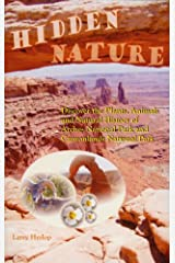 Hidden Nature: Discover the Plants, Animals and Natural History of Arches National Park and Canyonlands National Park Kindle Edition