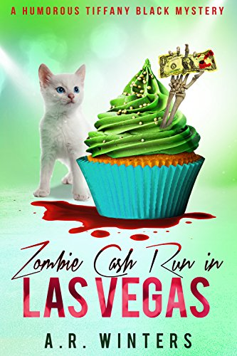 Zombie Cash Run in Las Vegas: A Lighthearted Tiffany Black Mystery (Tiffany Black Mysteries Book 12)