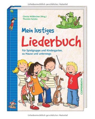 Mein lustiges Liederbuch: Für Spielgruppe und Kindergarten, zu Hause und unterwegs