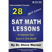 28 SAT Math Lessons to Improve Your Score in One Month - Intermediate Course: For Students Currently Scoring Between...