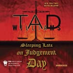 Sleeping Late On Judgement Day: Bobby Dollar, Book 3 | Tad Williams
