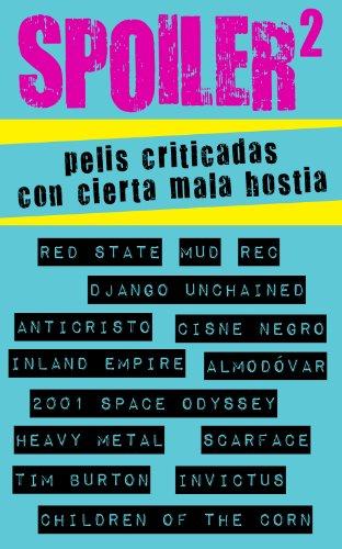 Descargar Libro Spoiler 2: Pelis Criticadas Con Cierta Mala Hostia R. M. González