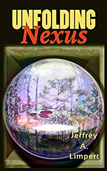 Unfolding: Nexus by [Limpert, Jeffrey]