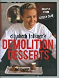 Elizabeth Falkner's Demolition Desserts: Recipes from Citizen Cake Review and Comparison