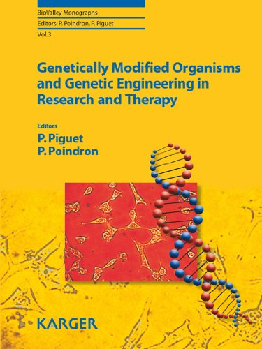 Genetically Modified Organisms and Genetic Engineering in Research and Therapy (Biovalley Monographs) Pdf