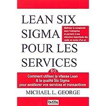 Lean Six Sigma pour les servives (French Edition)