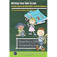 Writing Your Own Script: A Parent's Role in the Gifted Child's Social Development