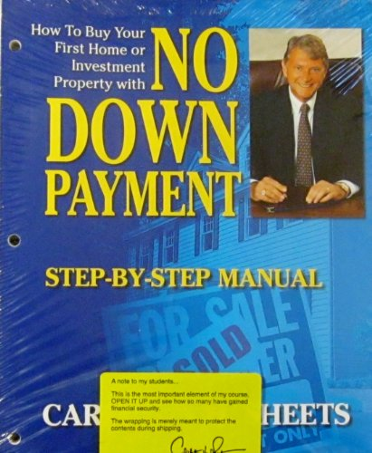 How to Buy Your First Home or Investment Property with No Down Payment: Step-by-Step Manual - Carleton Sheets