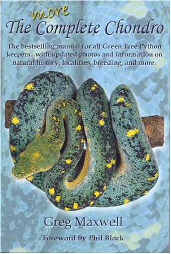 More Complete Chondro, the bestselling manual for all Green Tree Python keepers