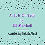 As It Is on Telly | Jill Marshall