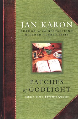 Patches of Godlight: Father Tim's Favorite Quotes (Mitford Years) cover