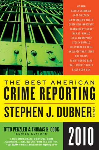 Selections From The Best American Crime Reporting 2010 Kindle