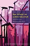 Das klingt so schön hässlich: Gedanken zum Bezugssystem Musik (herausgegeben von Alenka Barber-Kersovan, Kai Lothwesen und Thomas Phleps) (texte zur populären musik)