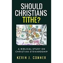 Should Christians Tithe?: A Biblical Study on Christian Stewardship