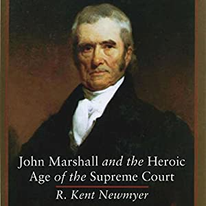 John Marshall and the Heroic Age of the Supreme Court Audiobook