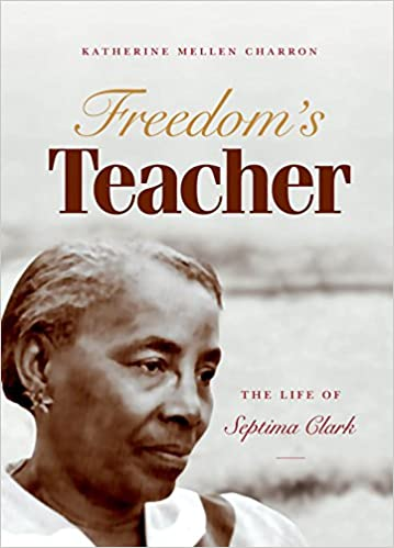 Freedom's Teacher : the Life of Septima Clark