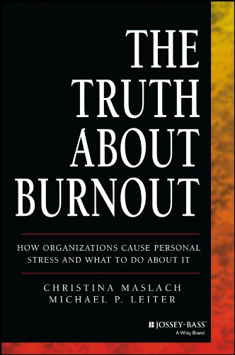 The Truth About Burnout: How Organizations Cause Personal Stress and What to Do About It pdf