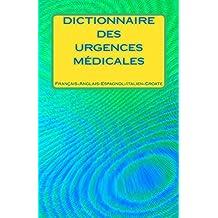 Dictionnaire Des Urgences Medicales Francais-Anglais-Espagnol-Italien-Croate (French Edition)